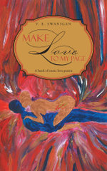 Make Love to My Page : A book of erotic love poems - V. E. Swanigan