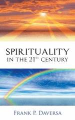 Spirituality in the 21st Century - Frank P. Daversa