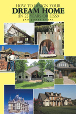 How to Design Your Dream Home in 25 Years or Less! - Jan Jones Evans