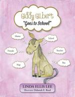 Giddy Gilbert Goes to School - Linda Ellis Lee