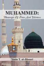 MUHAMMED : MESSENGER OF PEACE AND TOLERANCE - Yasin T. al-Jibouri