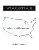 Woodstock : A Story of Middle Americans - Bill Tammeus