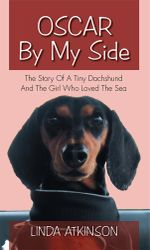 Oscar By My Side : The Story Of A Tiny Dachshund And The Girl Who Loved The Sea - Linda Atkinson