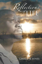 Reflections of Life : Therapeutic Poetry to Stimulate Contemplative Thoughts - Gerald W. Jones