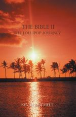 The Bible II : The Lollipop Journey - Kevin Reichelt