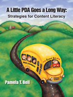 A Little PDA Goes a Long Way : Strategies for Content Literacy - Pamela T. Bell