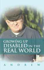 Growing Up Disabled in the Real World -  Andrew