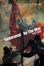 Separated by the War : The Cave - Richard D. Arnold