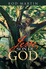 Jesse, Son of God - Rod Martin