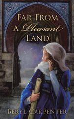 Far from a Pleasant Land - Beryl Carpenter