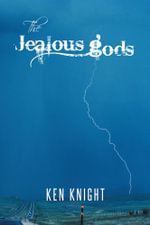 The Jealous Gods - Ken Knight