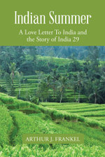 Indian Summer : A Love Letter to India and the Story of India 29 - Arthur J. Frankel