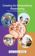 Creating an Extraordinary Relationship : Relationship Literacy - Paul Zohav M. Ed