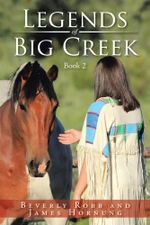 Legends of Big Creek : Book 2 - Beverly Robb