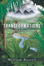 Transformations : Paradise Next Time - Willliam Russell