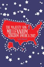 The Majesty Son : Millennium Kingdom America 2012 - Curtis Maxwell
