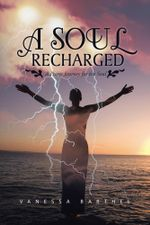 A Soul Recharged : A Poetic Journey for the Soul - Vanessa Barthel