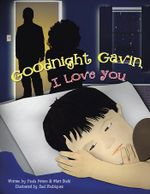 Goodnight Gavin, I Love You - Paula Peters