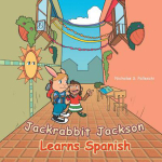Jackrabbit Jackson Learns Spanish - Nicholas S. Palleschi