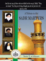 A Tribute to the Sadr Martyrs - Yasin T. Al-Jibouri