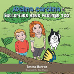 Adelina Carolina in Butterflies Have Feelings Too - Teresa Marren