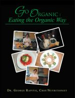 Go Organic : Eating the Organic Way - Chef Nutritionist Dr George Rapitis