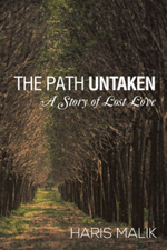The Path Untaken : A Story of Lost Love - Haris Malik