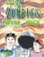 What If... Zombies Were Nice : Chocolate and Oranges - S. Elizabeth