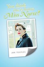 You think this is funny, Miss Nurse? - Joe Teeples