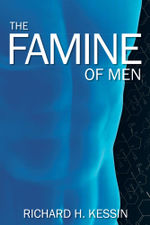The Famine of Men - Richard H. Kessin