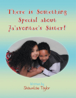 There Is Something Special about Ja'avontae's Sister! - Shawntae Taylor