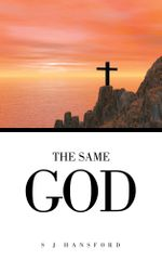 The Same God - S. J. Hansford