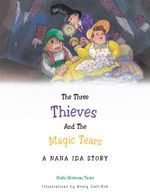 The Three Thieves and the Magic Tears : A Nana Ida Story - Sheila Silverman Taube