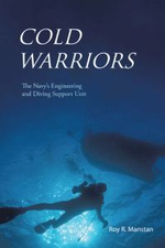 Cold Warriors : The Navy's Engineering and Diving Support Unit - Roy R. Manstan