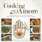 Cooking with Amore - Maria Amore
