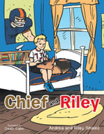 Chief and Riley - Andrea Shales