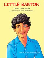 Little Barton : A novel way to learn mathematics - Fayad W. Ali