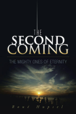 The Second Coming : The Mighty Ones of Eternity - Roué|| Hupsel