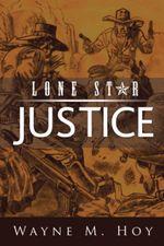 Lone Star Justice - Wayne M. Hoy