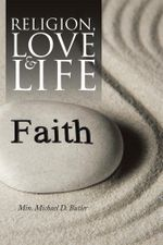 Religion, Love and Life - Min Michael D. Butler