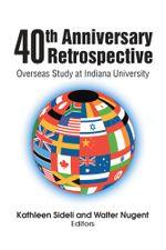 40th Anniversary Retrospective : Overseas Study at Indiana University - Kathleen Sideli