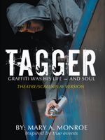 Tagger : GRAFFITI WAS HIS LIFE -- AND SOUL (Theatre/Screenplay Version) - Mary A. Monroe