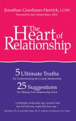 The Heart of Relationship : Five Ultimate Truths - Jonathan Goodman-Herrick