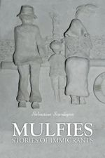 Mulfies : Stories of Immigrants - Salvatore Scardigno