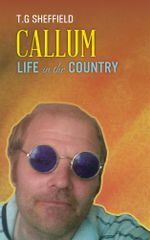 Callum Life In The Country - T.G Sheffield