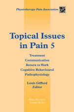 Topical Issues in Pain 5 : Treatment Communication Return to Work Cognitive Behavioural Pathophysiology - Louis Gifford