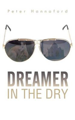 Dreamer in the Dry - Peter Hannaford