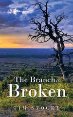 The Branch Is Broken - Tim Stocke