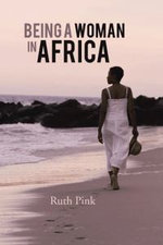Being a Woman in Africa - Ruth Pink