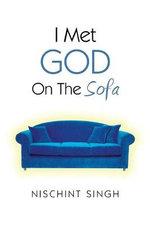 I Met God on the Sofa - Nischint Singh